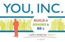 YOU, INC: Build It, Brand It, Be It ... And A Whole Lot More!