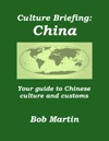 Culture Briefing China - Your Guide To Chinese Culture And Customs