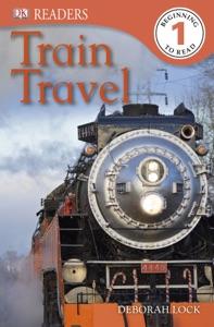 DK Readers L1: Train Travel (Enhanced Edition)