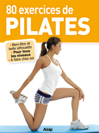Pilates : 80 exercices