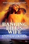 Banging Bills Wife An Erotic Short Story