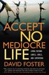 Accept No Mediocre Life