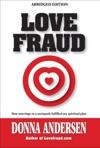 Love Fraud - How Marriage To A Sociopath Fulfilled My Spiritual Plan Abridged Edition