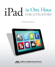 iPad in One Hour for Litigators