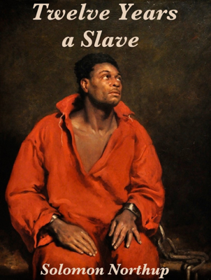 Twelve Years a Slave - Solomon Northup & Abraham Lincoln book