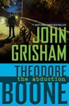 Theodore Boone The Abduction