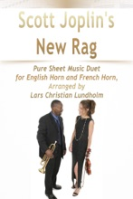 Scott Joplin's New Rag Pure Sheet Music Duet for English Horn and French Horn, Arranged by Lars Christian Lundholm