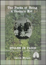 STOLEN IN PARIS: The Lost Chronicles Of Young Ernest Hemingway: The Perks Of Being A Doctor's Kid