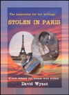 The Inspiration For My Writings Stolen In Paris A Look Behind The Scenes With Author David Wyant