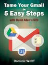 Tame Your Gmail In 5 Easy Steps With David Allens GTD