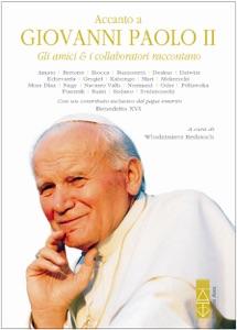 Accanto a Giovanni Paolo II. Gli amici e i collaboratori raccontano da Wlodzimierz Redzioch
