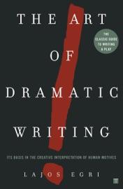 The Art of Dramatic Writing - Lajos Egri