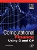 Computational Finance Using C And C# (Enhanced Edition)