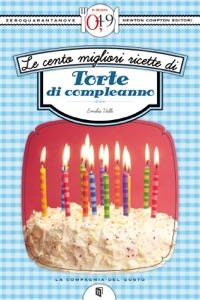 Le cento migliori ricette di torte di compleanno da Emilia Valli