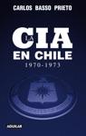La CIA En Chile 1970-1973