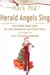 Hark The Herald Angels Sing Pure Sheet Music Duet For Alto Saxophone And French Horn Arranged By Lars Christian Lundholm