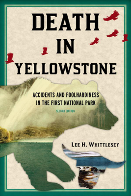 Death in Yellowstone - Lee H. Whittlesey book