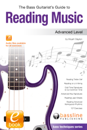 The Bass Guitarist's Guide to Reading Music: Advanced Level