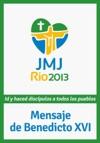 Mensaje De Benedicto XVI Para La JMJ Ro 2013