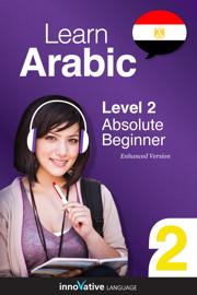 Learn Arabic - Level 2: Absolute Beginner Arabic (Enhanced Version)