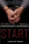 Kill Part 2 Of Start Detective John Aston Martin Start Thriller Series Book 1
