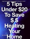 5 Tips Under 20 To Save  Heating Your Home