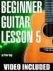 Beginner Guitar Lesson 5