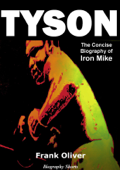 Tyson - The Concise Biography of Iron Mike