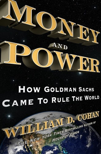 William D. Cohan - Money and Power