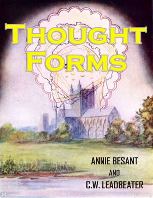 Thought-Forms - Annie Besant & C. W. Leadbeater book