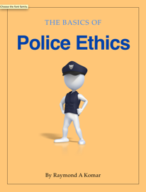 The Basics of Police Ethics book