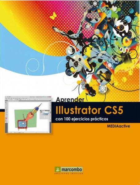 Aprender Illustrator CS5 con 100 ejercicios prácticos