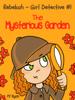 Rebekah - Girl Detective #1: The Mysterious Garden - PJ Ryan