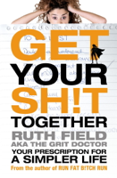 Ruth Field - Get Your Sh!t Together artwork