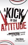 A Kick In The Attitude