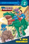 T Rex Trouble DC Super Friends
