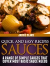 Quick And Easy Recipes Sauces A Range Of Simple Sauces That Cover Most Basic Sauce Needs