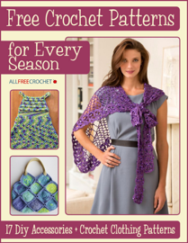 Free Crochet Patterns for Every Season: 17 DIY Accessories + Crochet Clothing Patterns book