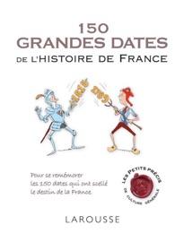 150 GRANDES DATES DE LHISTOIRE DE FRANCE