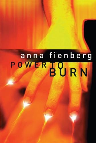Anna Fienberg - Power to Burn