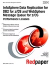 InfoSphere Data Replication For DB2 For ZOS And WebSphere Message Queue For ZOS Performance Lessons