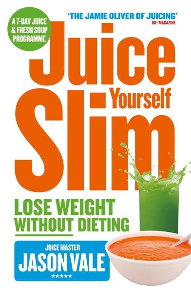 The Juice Master Juice Yourself Slim