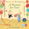 A Toot & Puddle: A Present for Toot