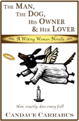 The Man, The Dog, His Owner & Her Lover, a Witting Woman novella