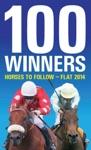 100 Winners Horses To Follow - Flat 2014