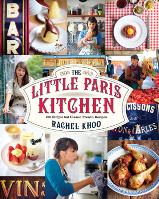 Rachel Khoo - The Little Paris Kitchen book