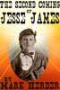 The Second Coming Of Jesse James