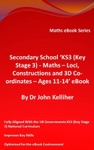 Secondary School KS3 Key Stage 3 - Maths  Loci Constructions And 3D Co-ordinates  Ages 11-14 EBook