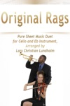 Original Rags - Pure Sheet Music Duet For Cello And Eb Instrument Arranged By Lars Christian Lundholm