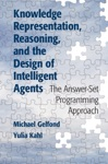 Knowledge Representation Reasoning And The Design Of Intelligent Agents